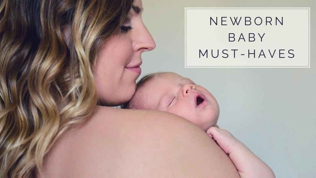 Newborn Baby Must Haves